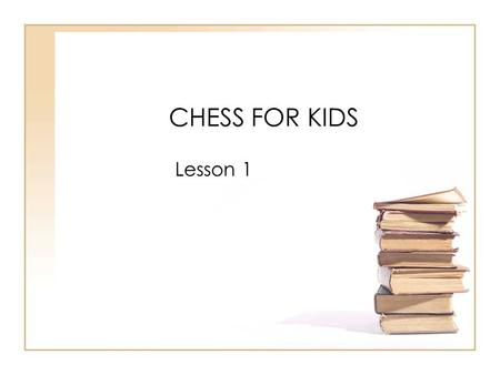 CHESS FOR KIDS Lesson 1.