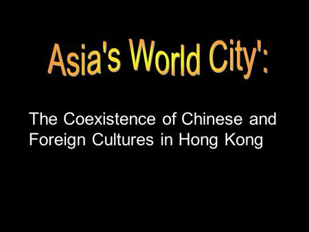 The Coexistence of Chinese and Foreign Cultures in Hong Kong