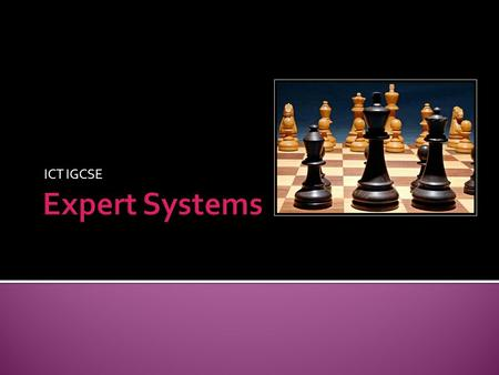 ICT IGCSE Expert Systems.