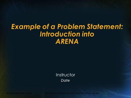 Bernd Bruegge & Allen H. Dutoit Object-Oriented Software Engineering: Using UML, Patterns, and Java 1 Example of a Problem Statement: Introduction into.