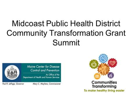 Midcoast Public Health District Community Transformation Grant Summit.