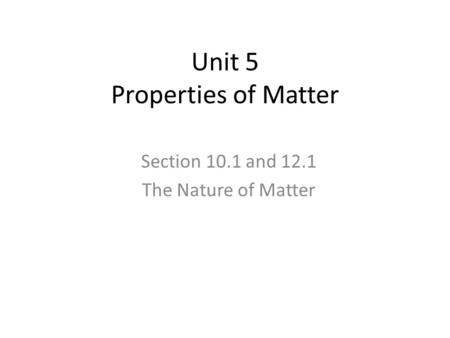 Unit 5 Properties of Matter