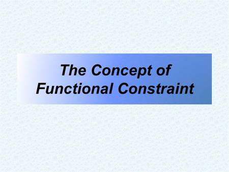 The Concept of Functional Constraint. The intensity of purifying selection is determined by the degree of intolerance characteristic of a site or a genomic.