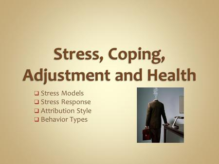 Stress, Coping, Adjustment and Health