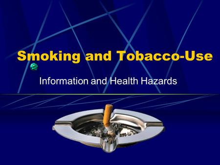 Smoking and Tobacco-Use Information and Health Hazards.