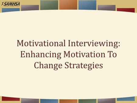 Motivational Interviewing: Enhancing Motivation To Change Strategies.