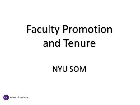 Faculty Promotion and Tenure NYU SOM. Faculty Tracks Criteria for appointments and promotions Q&A Faculty Appointments NYU SOM.