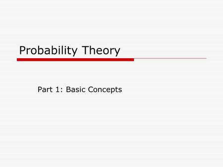 Probability Theory Part 1: Basic Concepts. Sample Space - Events  Sample Point The outcome of a random experiment  Sample Space S The set of all possible.