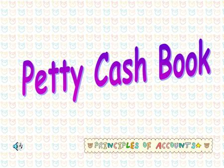 Petty Cash Book.