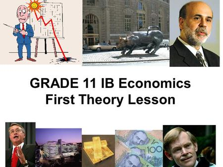 GRADE 11 IB Economics First Theory Lesson. WHAT IS ECONOMICS? Economics is about how society uses its scarce resources to try to achieve maximum progress.