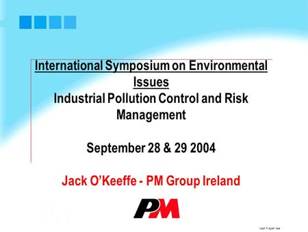 Insert Filepath here International Symposium on Environmental Issues Industrial Pollution Control and Risk Management September 28 & 29 2004 Jack O'Keeffe.
