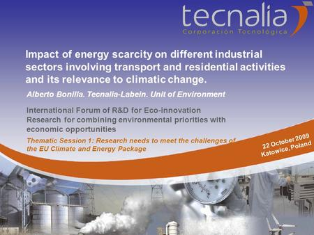 International Forum of R&D for Eco-innovation Research for combining environmental priorities with economic opportunities Impact of energy scarcity on.