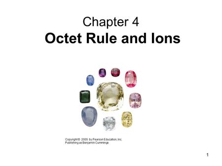 Chapter 4 Octet Rule and Ions
