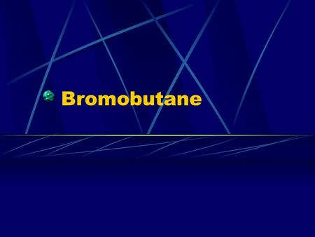 Bromobutane. Halogenoalkanes Halogenoalkanes are hydrocarbon chains that have one or more hydrogen atom(s) exchanged for halogen atom(s).