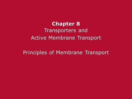 Chapter 8 Transporters and Active Membrane Transport Principles of Membrane Transport Chapter 8 Transporters and Active Membrane Transport Principles of.