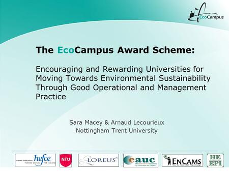The EcoCampus Award Scheme: Encouraging and Rewarding Universities for Moving Towards Environmental Sustainability Through Good Operational and Management.