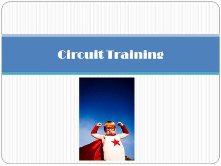Circuit Training. WHAT IS CIRCUIT TRAINING? A series of exercises that a person does in a row that works skeletal muscles and your cardiovascular system.