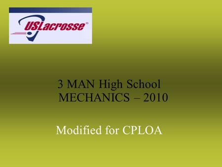 3 MAN High School MECHANICS – 2010 Modified for CPLOA.