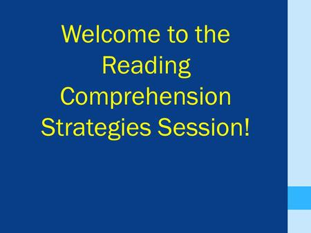 Welcome to the Reading Comprehension Strategies Session!