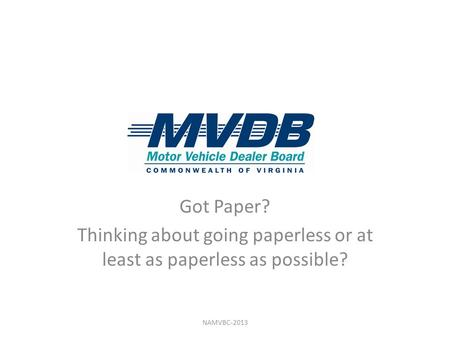 Got Paper? Thinking about going paperless or at least as paperless as possible? NAMVBC-2013.