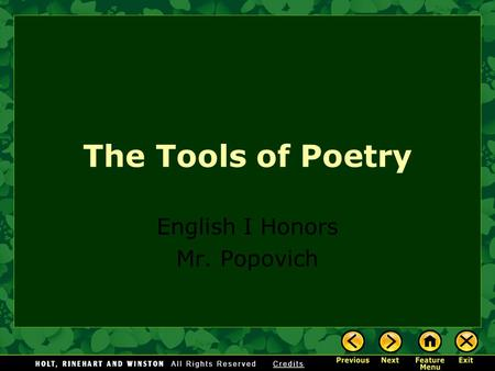 The Tools of Poetry English I Honors Mr. Popovich.