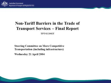 Non-Tariff Barriers in the Trade of Transport Services – Final Report TPT 02/2002T Steering Committee on More Competitive Transportation (including infrastructure)