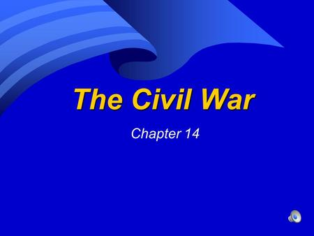 The Civil War Chapter 14.