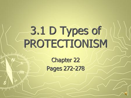 3.1 D Types of PROTECTIONISM Chapter 22 Pages 272-278.