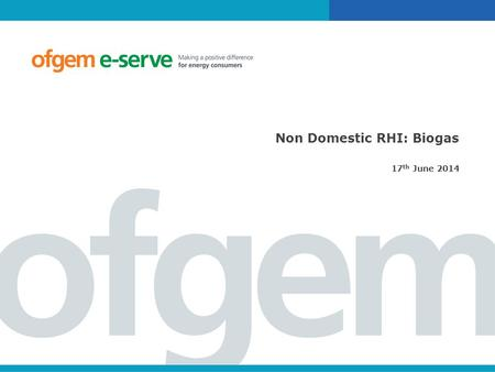 Non Domestic RHI: Biogas 17 th June 2014. Overview 2 General RHI 1.Key eligibility criteria 2.Eligible Heat Uses 3.Metering and payments 4.Ongoing obligations.