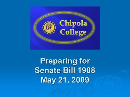 Preparing for Senate Bill 1908 May 21, 2009. Today's Outline  Content of Option 1 – Math for College Success (MAT 0024) – and Option 2 – Mathematics.