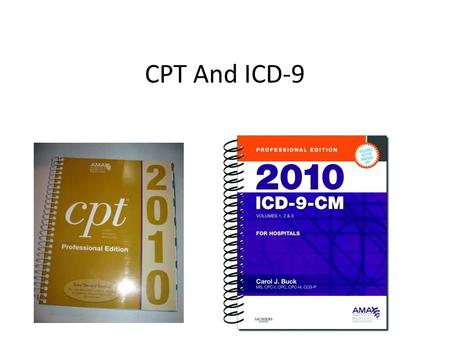 CPT And ICD-9.