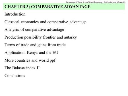 Introduction Classical economics and comparative advantage Analysis of comparative advantage Production possibility frontier and autarky Terms of trade.