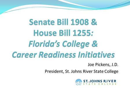 Joe Pickens, J.D. President, St. Johns River State College.