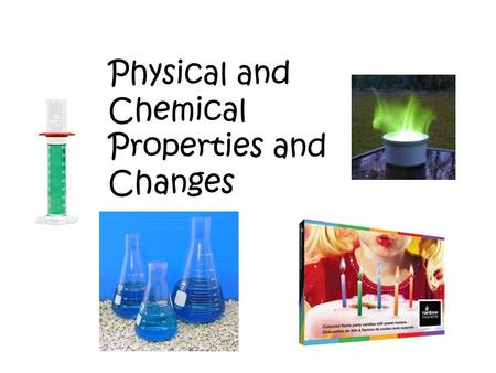 Chemical And Physical Properties And Changes Research Project
