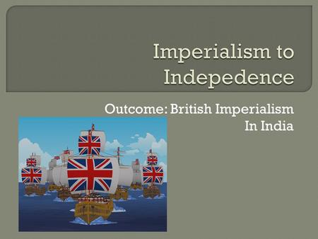 Imperialism to Indepedence