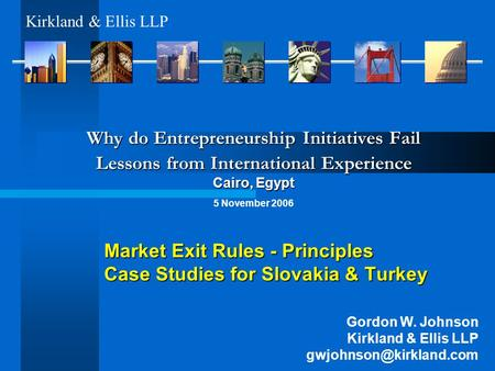 Market Exit Rules - Principles Case Studies for Slovakia & Turkey Why do Entrepreneurship Initiatives Fail Lessons from International Experience Cairo,