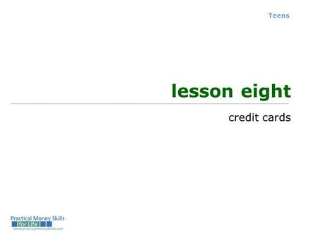 Teens lesson eight credit cards.
