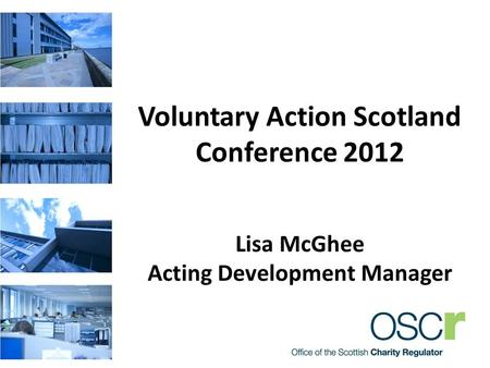 Voluntary Action Scotland Conference 2012 Lisa McGhee Acting Development Manager.
