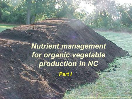 Nutrient management for organic vegetable production in NC  Part I.