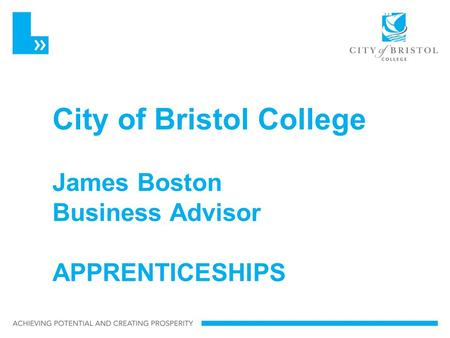 City of Bristol College James Boston Business Advisor APPRENTICESHIPS.