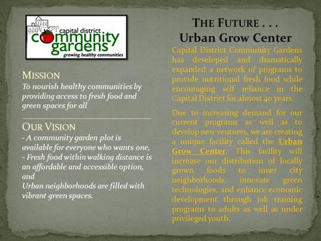 M ISSION To nourish healthy communities by providing access to fresh food and green spaces for all ________________________________ O UR V ISION - A community.