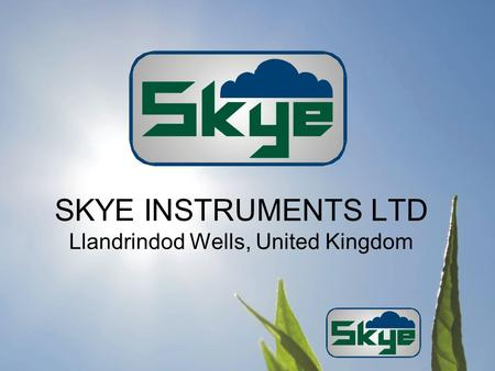 SKYE INSTRUMENTS LTD Llandrindod Wells, United Kingdom.