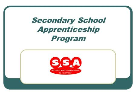 Secondary School Apprenticeship Program. Did You Know? 70% of all high school students will not go directly to college or university: travel, job, post-secondary.