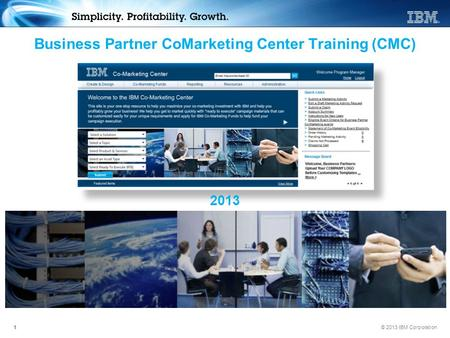 © 2013 IBM Corporation1 Business Partner CoMarketing Center Training (CMC) 2013.