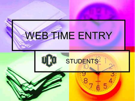 WEB TIME ENTRY STUDENTS. ACCESSING TIME CARD LOG ONTO UCONNECT LOG ONTO UCONNECT SCHOOL SERVICES SCHOOL SERVICES BRONCHO CENTRAL SERVICES BRONCHO CENTRAL.