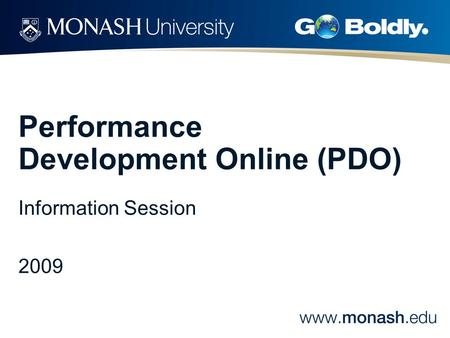 Performance Development Online (PDO) Information Session 2009.