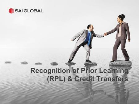 Recognition of Prior Learning (RPL) & Credit Transfers.