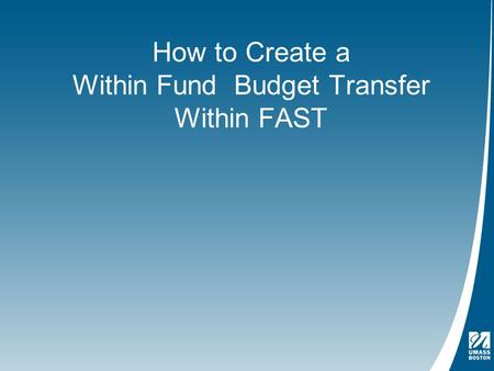 How to Create a Within Fund Budget Transfer Within FAST.