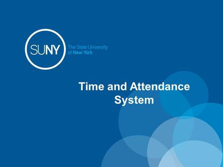 Time and Attendance System. Overview of Monthly Time and Attendance System (TAS) For All Employees 1)Sign –in to SUNY HR Time and Attendance 2)Select.
