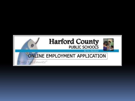 Please note: Our website changes periodically. The screen and link examples in this presentation may appear slightly differently. Harford County Public.